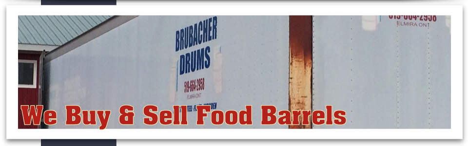 We Buy & Sell Food Barrels Brubacher Drums truck